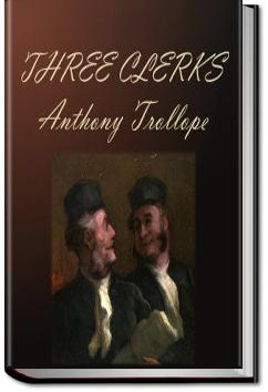 The Three Clerks | Anthony Trollope