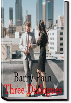 Three Dialogues | Barry Pain
