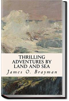 Thrilling Adventures by Land and Sea | James O. Brayman