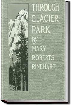 Through Glacier Park | Mary Roberts Rinehart