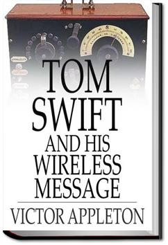 Tom Swift and His Wireless Message | Victor Appleton