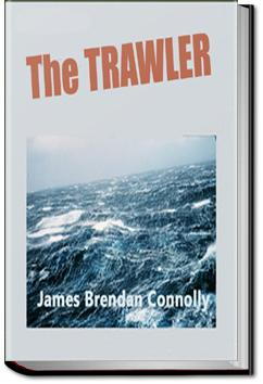 The Trawler   James B. Connolly