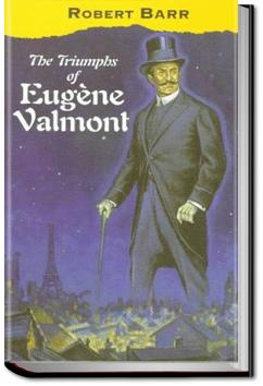 The Triumphs of Eugène Valmont | Robert Barr