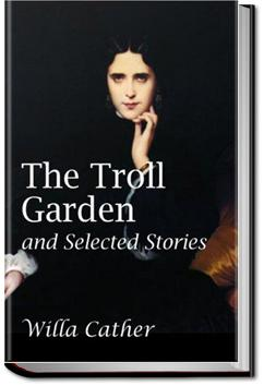 The Troll Garden and Selected Stories | Willa Sibert Cather