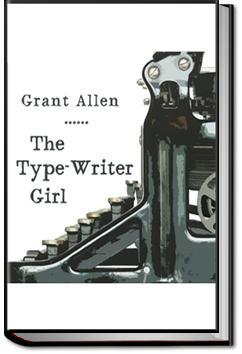 The Type-Writer Girl   Grant Allen