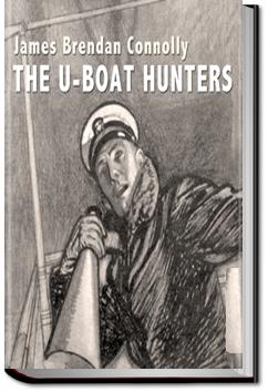 The U-boat hunters | James B. Connolly