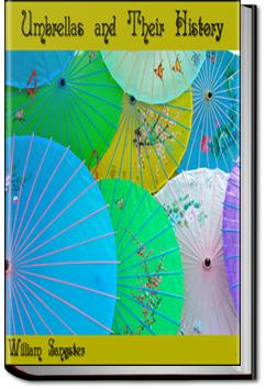 Umbrellas and Their History   William Sangster