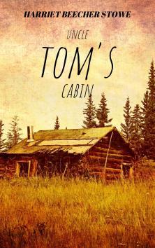 Uncle Tom's Cabin | Harriet Beecher Stowe