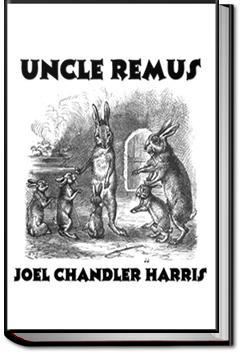 Uncle Remus | Joel Chandler Harris