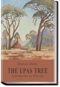 The Upas Tree, A Christmas Story For All the Year | Florence L. Barclay