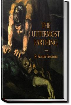 The Uttermost Farthing | R. Austin Freeman