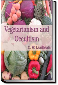 Vegetarianism and Occultism | C.W. Leadbeater
