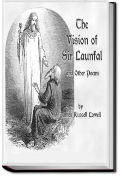 The Vision of Sir Launfal   James Russell Lowell