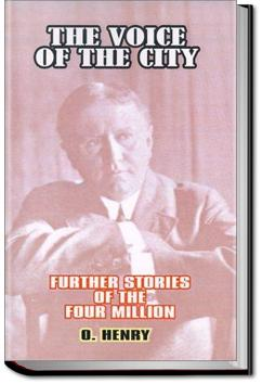The Voice of the City: Further Stories of the Four Million | O. Henry
