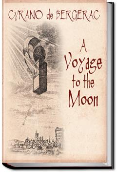 A Voyage to the Moon | Cyrano de Bergerac