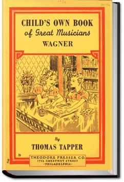 Wagner : The Story of the Boy Who Wrote Little Plays   Thomas Tapper