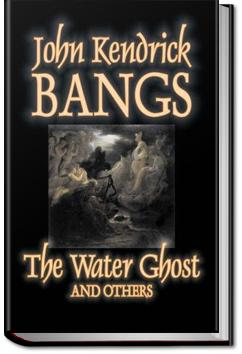The Water Ghost and Others | John Kendrick Bangs