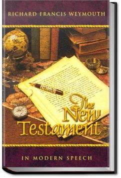 Weymouth New Testament in Modern Speech, John | Richard Francis Weymouth