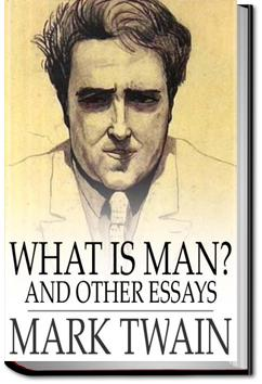 What Is Man? and Other Essays | Mark Twain