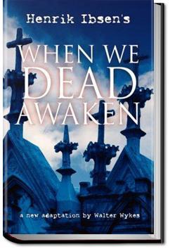 When We Dead Awaken | Henrik Ibsen