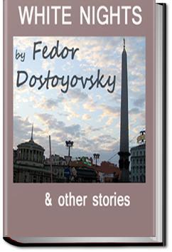White Nights and Other Stories   Fyodor Dostoyevsky