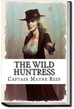 The Wild Huntress | Mayne Reid