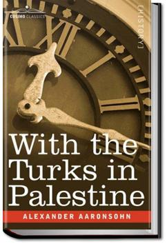 With the Turks in Palestine | Alexander Aaronsohn