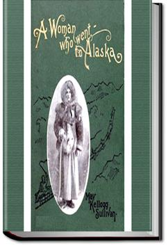 A Woman who went to Alaska | May Kellogg Sullivan