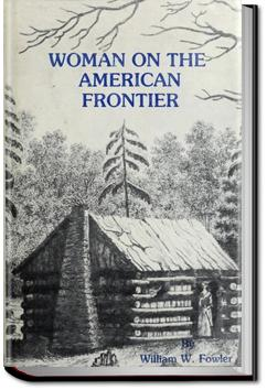 Woman on the American Frontier | William Worthington Fowler