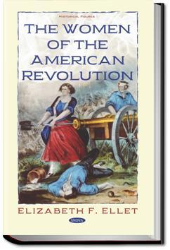 The Women of The American Revolution - Volume 1 | E. F. Ellet