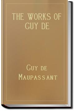 The Works of Guy de Maupassant - Volume 3 | Guy de Maupassant
