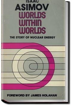 Worlds Within Worlds | Isaac Asimov