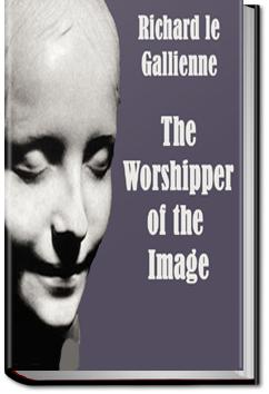 The Worshipper of the Image | Richard Le Gallienne