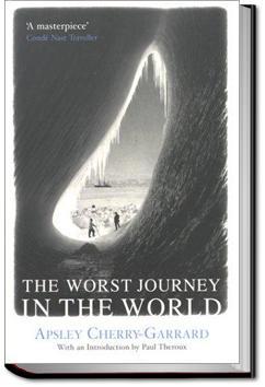 The Worst Journey in the World | Apsley Cherry-Garrard