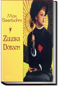 Zuleika Dobson | Sir Max Beerbohm