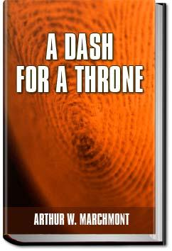 A Dash .. .. .. For a Throne | Arthur W. Marchmont