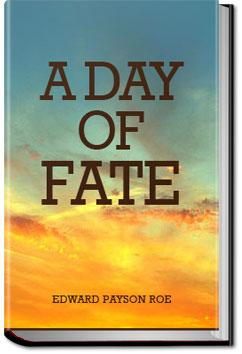 A Day of Fate | Edward Payson Roe