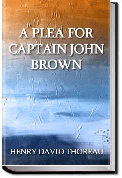 A Plea for Captain John Brown | Henry David Thoreau