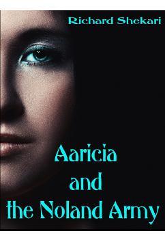 Aaricia and the Noland Army | Richard Shekari