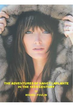 The Adventures of Nancy Laplante in the 19th Century   Michel Poulin
