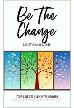 Be The Change | Ashley Michaud