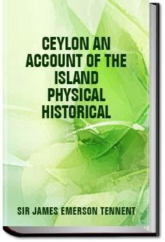 Ceylon; an Account of the Island Physical, Histori | James Emerson, Sir Tennent