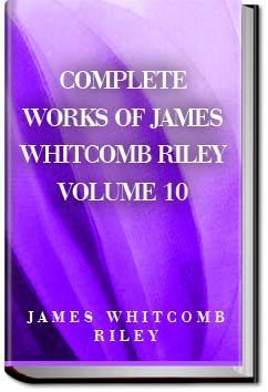 Works of James Whitcomb Riley - Volume 10 | James Whitcomb Riley