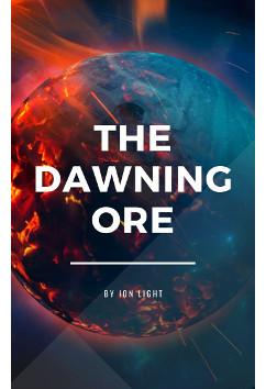 The Dawning Ore | Ion Light