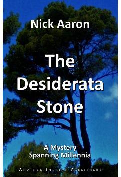 The Desiderata Stone   Nick Aaron