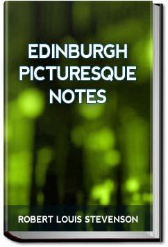 Edinburgh Picturesque Notes | Robert Louis Stevenson