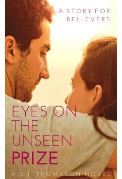Eyes On The Unseen Prize | S. J. Thomason