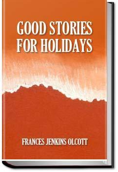 Good Stories For Great Holidays | Frances Jenkins Olcott