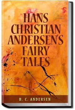 Hans Christian Andersen's Fairy Tales - Volume 1   H. C. Andersen
