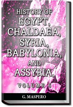 History of Egypt, Syria, Babylonia - Vol 6 | Gaston Maspero